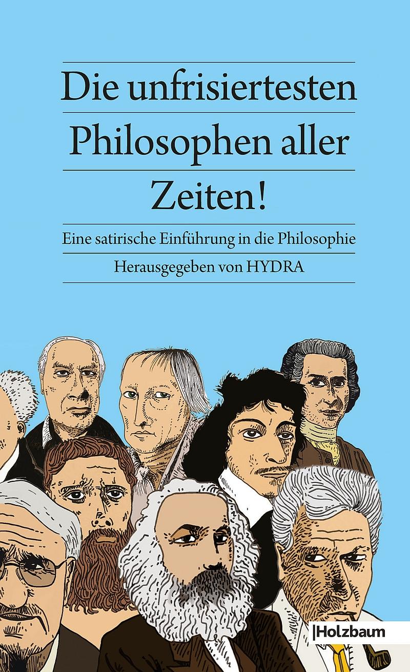 Hydra (Hrsg.) – Die unfrisiertesten Philosophen aller Zeiten (Buch)