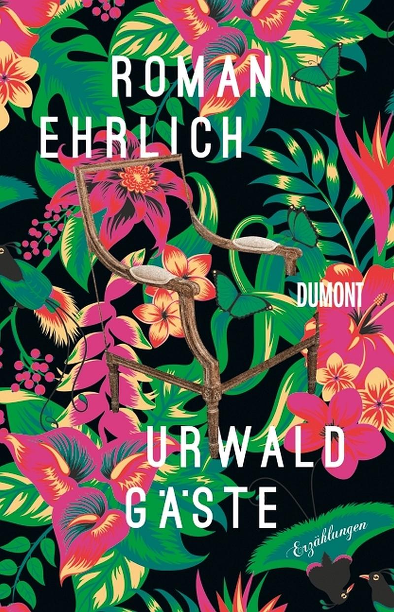 Roman Ehrlich – Urwaldgäste. Erzählungen (Buch)