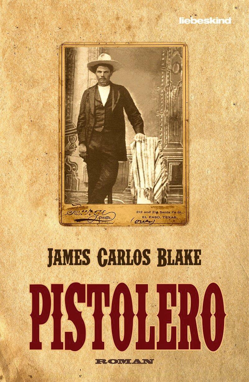 James Carlos Blake – Pistolero (Buch)