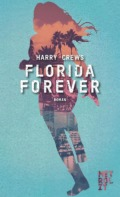 Harry Crews - Florida Forever (Cover © Metrolit Verlag)