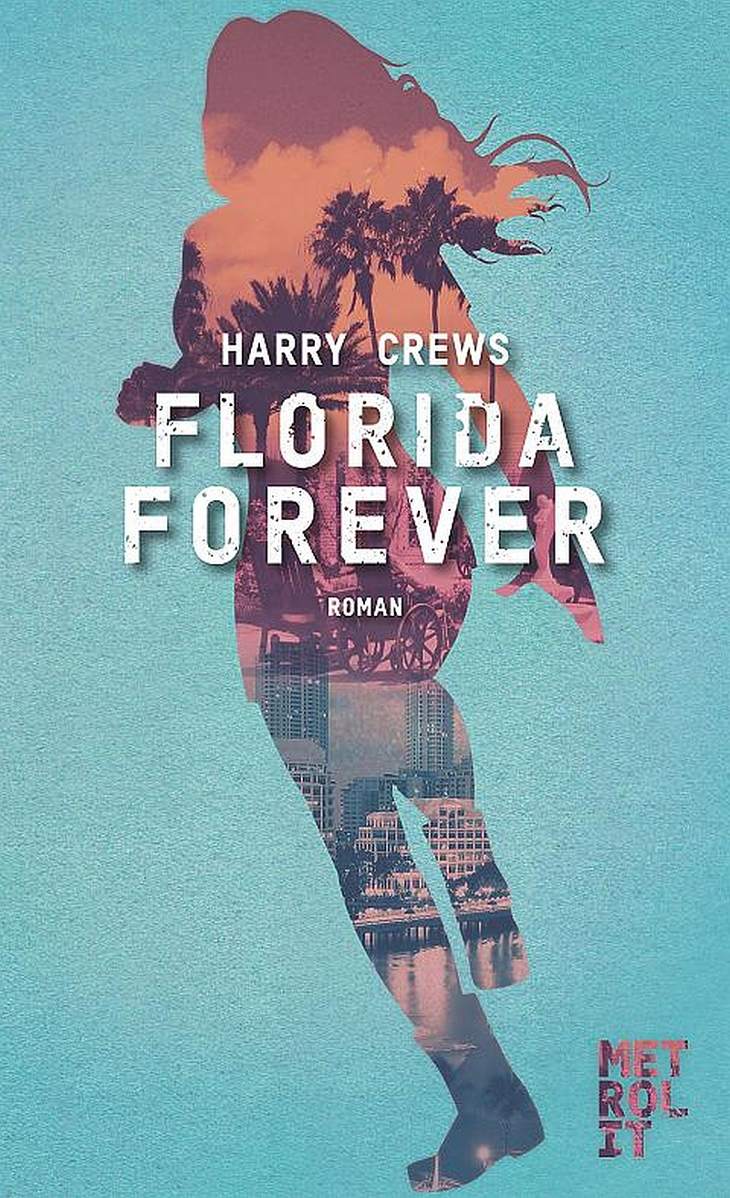 Harry Crews – Florida Forever (Buch)