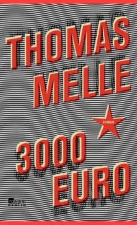 Thomas Melle - 3000 Euro (Cover © rowohlt Berlin)