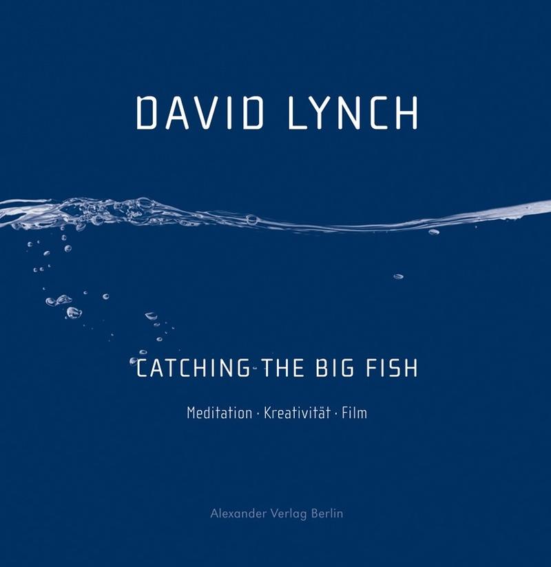 david lynch catching the big fish buch rezension review On david lynch catching the big fish