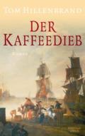 Tom Hillenbrand - Der Kaffeedieb Cover © Kiepenheuer & Witsch