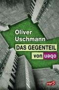 Oliver Uschmann – Das Gegenteil von oben (Buch)
