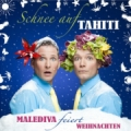 Malediva – Schnee auf Tahiti (Audio-CD – Musik, Kabarett)