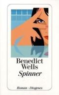 Benedict Wells – Spinner  (Buch)