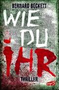 Bernard Beckett - Wie du ihr (Buch)