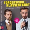 Jan Böhmermann & Klaas Heufer-Umlauf - Förderschulklassenfahrt (Hörbuch)