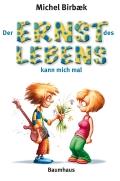 Michel Birbæk - Der Ernst des Lebens kann mich mal (Buch)