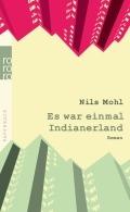 Nils Mohl - Es war einmal Indianerland (Buch)