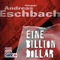 Andreas Eschbach – Eine Billion Dollar (Hörspiel, gelesen von Hans-Peter Hallwachs, Andreas Pietschmann u. a.)