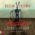 Michael Gantenberg – Jochen oder: die Nacht des Hasen (Hörbuch, gelesen von Bastian Pastewka)