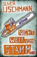 Oliver Uschmann - Nicht weit vom Stamm (Buch)