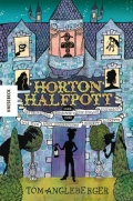 Tom Angleberger – Horton Halfpott oder das teuflische Geheimnis von Schloss Eigenbrötl oder wie sich Lady Luggertucks Korsett lockerte