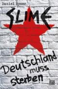Daniel Ryser – Slime – Deutschland muss sterben (Buch)