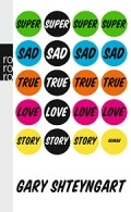 Gary Shteyngart - Super Sad True Love Story (Buch)