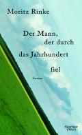 Moritz Rinke – Der Mann, der durch das Jahrhundert fiel (Buch)