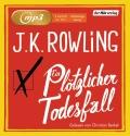 Joanne K. Rowling – Ein plötzlicher Todesfall (Hörbuch, gelesen von Christian Berkel)