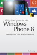 Ralf Ehlert & Gregor Woiwode & Jörg Debus – Windows Phone 8, Grundlagen und Praxis der App-Entwicklung (Buch)