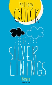 Matthew Quick – Silver Linings (Buch)