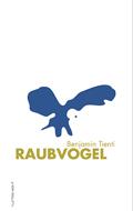 Benjamin Tienti - Raubvogel © Luftschacht Verlag