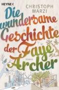 Christoph Marzi - Die wundersame Geschichte der Faye Archer (Buch) - Cover © Heyne Verlag