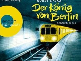 Horst Evers - Der König von Berlin - Hörbuch - Cover © argon Verlag