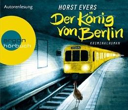 Horst Evers – Der König von Berlin (Hörbuch, Autorenlesung)