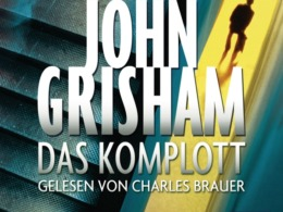 John Grisham - Das Komplott (Hörbuch, gelesen von Charles Brauer) Cover © Random House Audio
