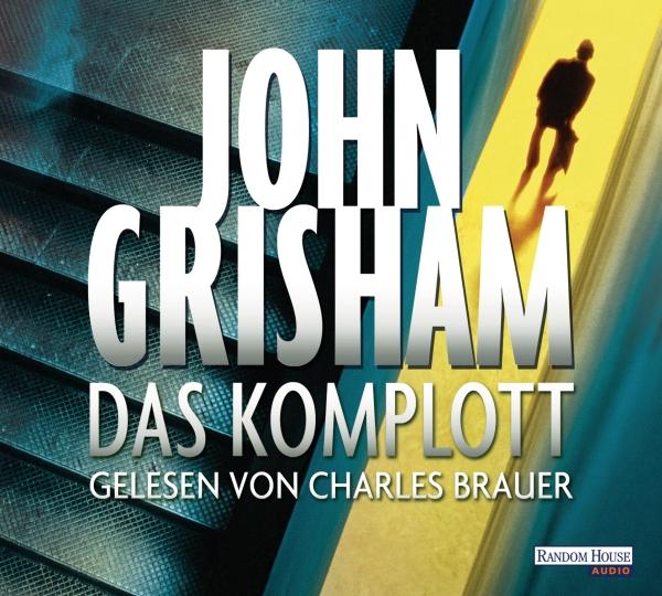 John Grisham – Das Komplott (Hörbuch, gelesen von Charles Brauer)