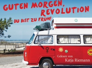 Kirsten Ellerbrake - Guten Morgen, Revolution - du bist zu früh! (Hörbuch) CD Cover © Random House Audio