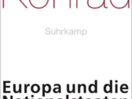 GyörgyKonrad - Europa und die Nationalstaaten © Suhrkamp Verlag