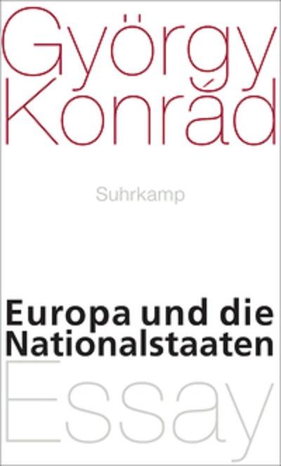 György Konrád – Europa und die Nationalstaaten (Buch)