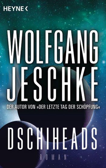 Wolfgang Jeschke – Dschiheads (Buch)