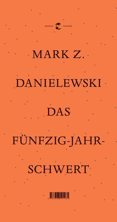 Mark Z. Danielewski – Das Fünfzig-Jahr-Schwert (Buch)