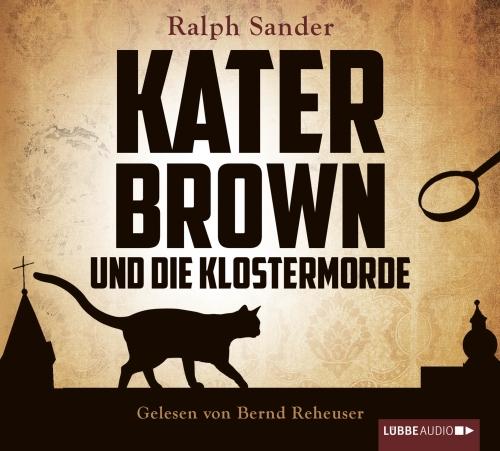 Ralph Sander – Kater Brown und die Klostermorde (Hörbuch, gelesen von Bernd Reheuser)