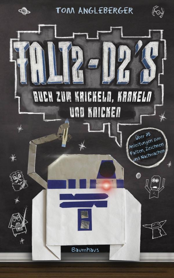 Tom Angleberger – Falt2-D2's Buch zum Krickeln, Krakeln und Knicken (Buch)