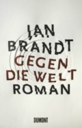 Jan Brandt - Gegen die Welt (Buch) Cover © DuMont Buchverlag
