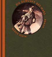 Georg Klein - Die Zukunft des Mars (Buch)