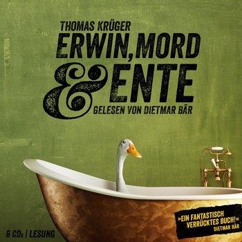 Thomas Krüger – Erwin, Mord und Ente (Hörbuch, gelesen von Dietmar Bär)