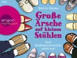 Benni-Mama - Große Ärsche auf kleinen Stühlen (Hörbuch) Cover © argon Verlag