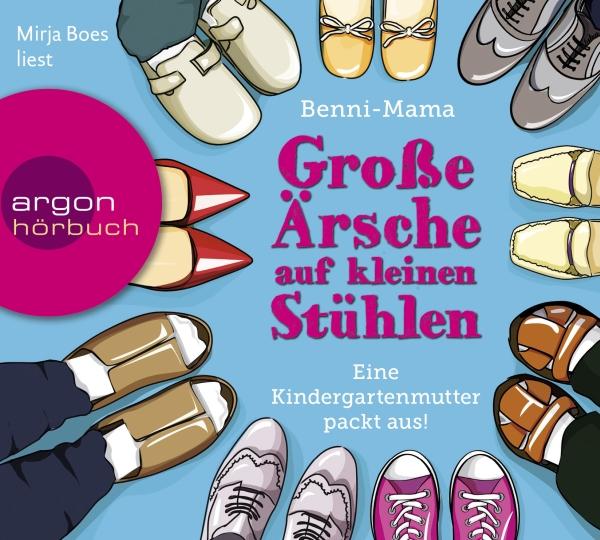 Benni-Mama – Große Ärsche auf kleinen Stühlen – Eine Kindergartenmutter packt aus! (Hörbuch, gelesen von Mirja Boes)