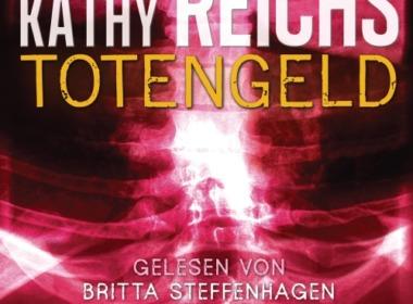 Kathy Reichs - Totengeld (Hörbuch) Cover © Random House Audio
