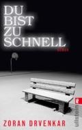 Zoran Drvenkar - Du bist zu schnell (Buch) Cover © Ullstein