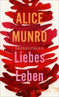 Alice Munro - Liebes Leben Cover © S. Fischer Verlag