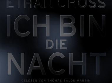 Ethan Cross - Ich bin die Nacht (Hörbuch) Cover © Lübbe Audio