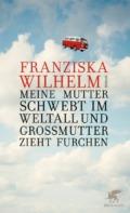 Franziska Wilhelm - Meine Mutter schwebt im Weltall... (Buch) Cover © Klett-Cotta