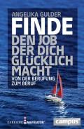 Angelika Gulder - Finde den Job, der dich glücklich macht (Buch) - Cover © Campus Verlag