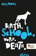 Nils Mohl - Birth. School. Work. Death. (Buch) eBook Cover © rowohlt
